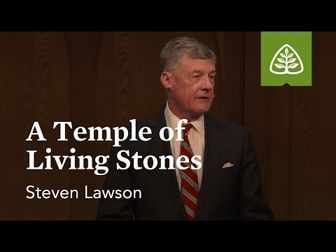 Steven Lawson: A Temple of Living Stones