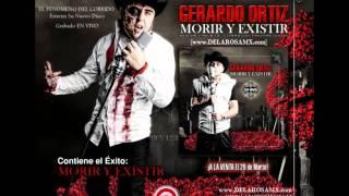 Gerardo Ortiz Morir y Existir 2011