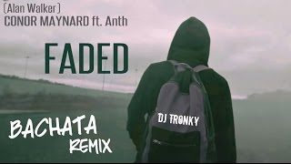 Alan Walker - Faded (Cover) Bachata Remix by DJ Tronky
