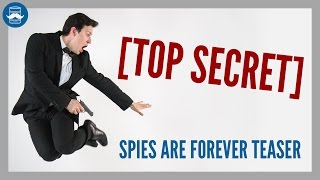 Spies Are Forever: Teaser