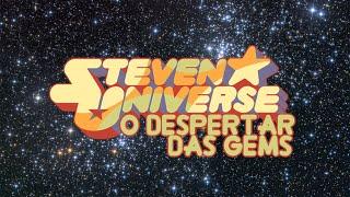 Steven Universo - O Despertar das Gems (Fan Made) Trailer Dublado