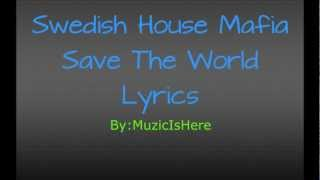 Swedish House Mafia-Save The World(Lyrics)