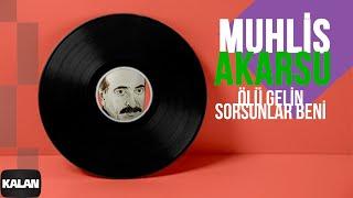 Muhlis Akarsu - Ölü Gelin & Sorsunlar Beni [ Ya Dost Ya Dost © 1994 Kalan Müzik ]