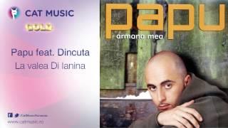 Papu feat. Dincuta - La valea Di Ianina