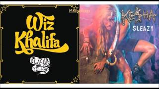 Black And Sleazy (Mashup) - Ke$ha Vs. Wiz Khalifa