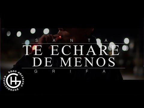 Te Echare De Menos de Santa Grifa Letra y Video