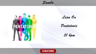 Pentatonix feat. Dj Move It - Lean On (Samba 51 bpm)