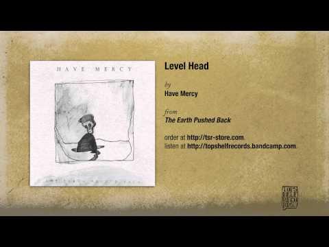 have-mercy-level-head-topshelf-records
