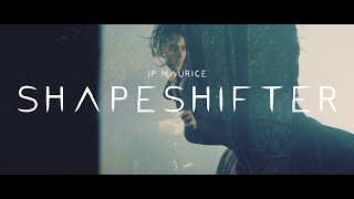 JP Maurice - Shapeshifter (Official Music Video)