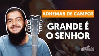 Videoaula GRANDE É O SENHOR (aula de violão completa)