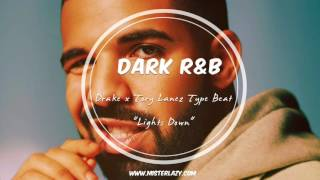 Drake x Tory Lanez Type Beat - Lights Down - Dark Trap R&B Instrumental 2016