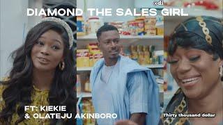 Designer Sale Girl - Ft @KieKieTV  in Part 4 I Diamond vs Lagos