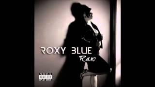 Roxy Blue - Warning (explicit)