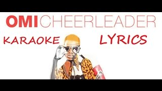 OMI - CHEERLEADER(felix jaehn remix) KARAOKE LYRICS