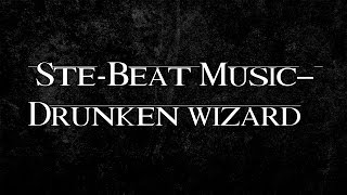 Ste Beat Music   Drunken wizard