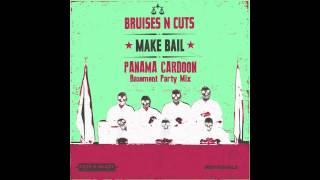 BnC - Make Bail (Panama Cardoon Basement Party Mix)