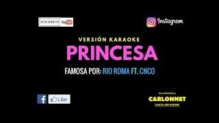Princesa - Rio Roma feat CNCO (Karaoke)
