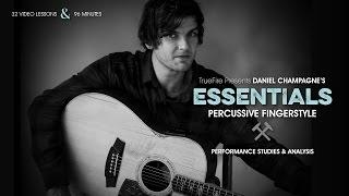 Daniel Champagne's Essentials: Percussive Fingerstyle - Introduction