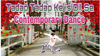 tadap tadap ke is dil se dance    sad song Hip Hop and contemporary dance    Ravi kant