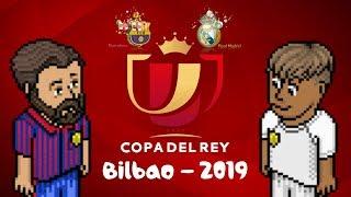 Copa del Rey - Final Bilbao 2019 Habbo | FC Barcelona - Real Madrid CF