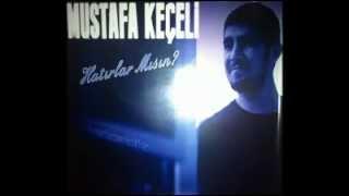 Mustafa KEÇELİ - Hatırlarmısın Şiir (2013)