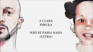 Piruka- Não Se Passa Nada [Letra]