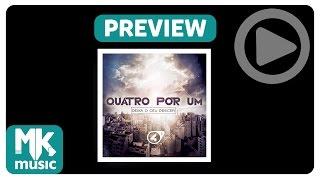 Quatro Por Um - Preview Exclusivo do CD Deixa O Céu Descer - Fevereiro 2015