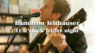 Hamilton Leithauser - 11 O'Clock Friday Night (Live @ LUNA music)