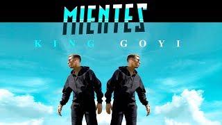 King Goyi - Mientes