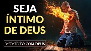 COMO SER ÍNTIMO DE DEUS ASSIM COMO JESUS - #91 Momento com Deus