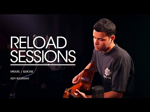 miguel-quickie-ady-suleiman-reload-sessions