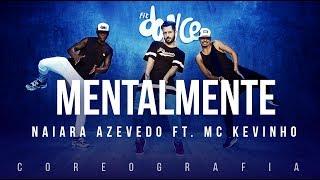 Mentalmente - Naiara Azevedo part. MC Kevinho | FitDance TV (Coreografia) Dance Video
