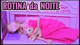 NOVELINHA :ROTINA da  BARBIE  NOITE