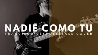"""""""Nadie Como Tú"""" - Francisco Céspedes (bass cover song)"""