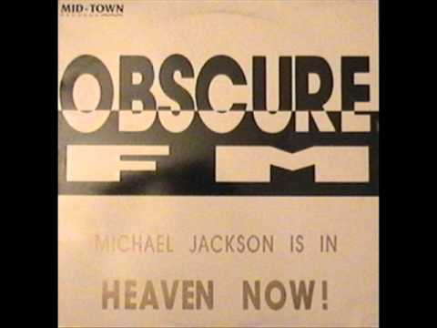 Obscure FM - Michael Jackson Is In Heaven Now! (Club)