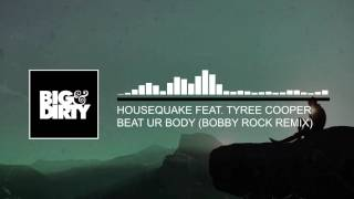 Housequake feat. Tyree Cooper - Beat Ur Body (Bobby Rock Remix)