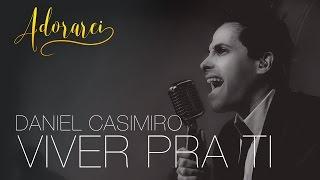 Daniel Casimiro - Viver Pra Ti - Live Session 4K
