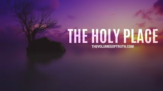 THE HOLY PLACE - Letters from God and His Christ - TrumpetCallofGodOnline.com