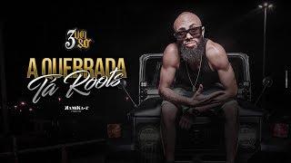 3 Um Só - A Quebrada Tá Roots (Official Music Video)