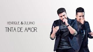 Henrique e Juliano - Tinta De Amor (Letra/Lyric Video) (2017)