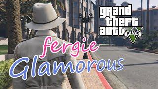 (GTA V) Fergie-Glamorous Music Video (Rockstar Editor)