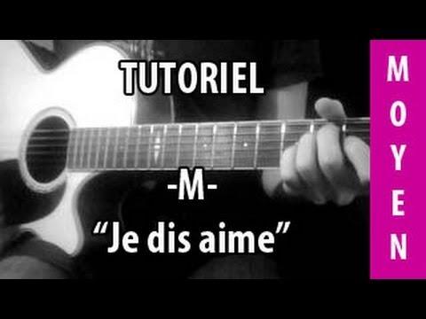 Comment jouer Je dis Aime de -M- à la guitare