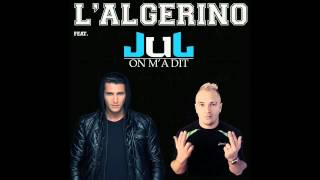L'Algerino   On M'A Dit ft  Jul