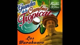 - EL CANOERO - LOS WARAHUACOS (FULL AUDIO)