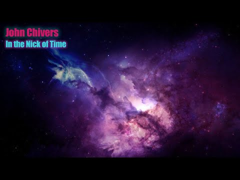 John Chivers - In the Nick of Time