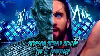 SETH ROLLINS CUSTOM THEME SONG • END OF HEARTACHE WITH REDESIGN REBUILD RECLAIM QUOTES