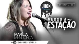 Marília Mendonça - Mudou a Estação by JHON jhones Dj