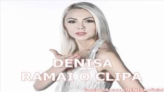 DENISA - RAMAI O CLIPA (HIT 2012)