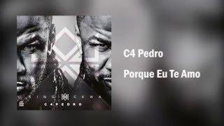C4 Pedro - Porque Eu Te Amo [Áudio]