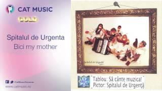 Spitalul de Urgenta - Bici my mother